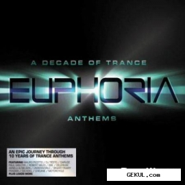 Euphoria a decade of trance anthems (2010)