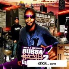 Juicy J & Lex Luger - Rubba Band Business 2 (2011) MP3